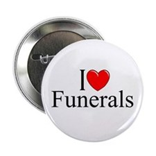 """I Love Funerals"" 2.25"" Button"