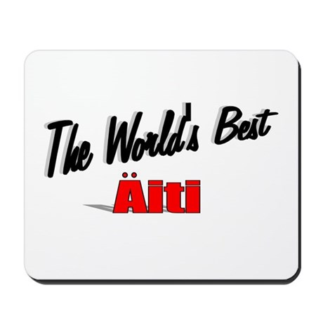 &quot;The World's Best Aiti&quot; Mousepad