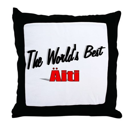 &quot;The World's Best Aiti&quot; Throw Pillow