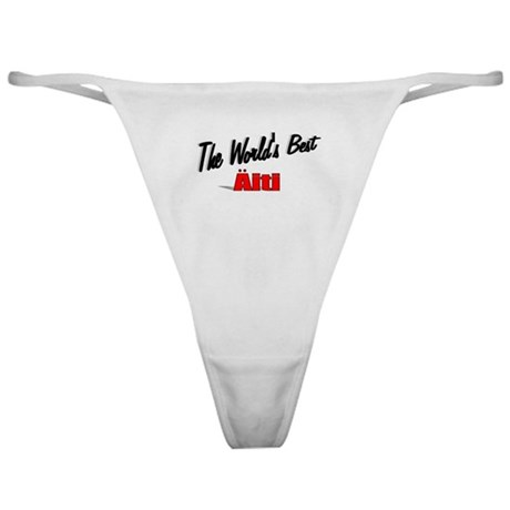 &quot;The World's Best Aiti&quot; Classic Thong