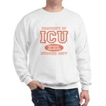 Property Of ICU Nursing Dept Nurse Sweatshirt