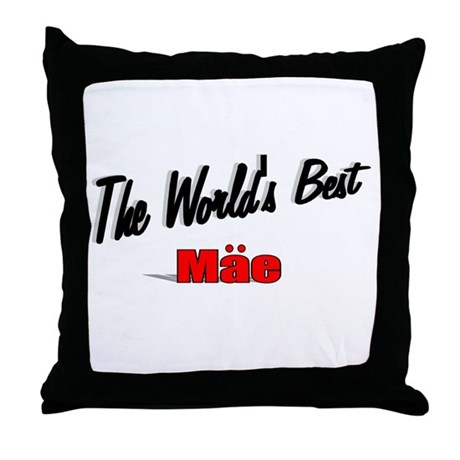"""The World's Best Mae"" Throw Pillow"