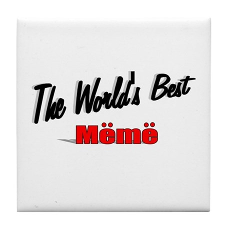 """The World's Best Meme"" Tile Coaster"