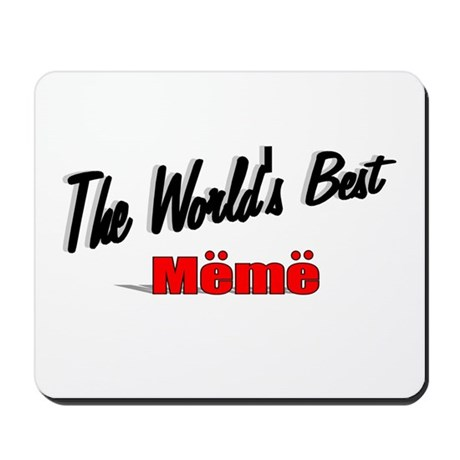 """The World's Best Meme"" Mousepad"