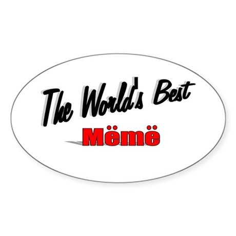 """The World's Best Meme"" Oval Sticker"
