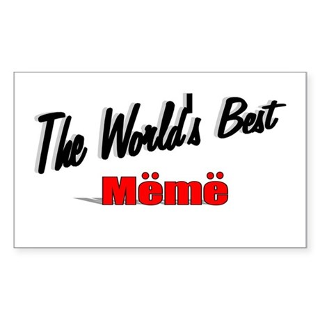 """The World's Best Meme"" Rectangle Sticker"