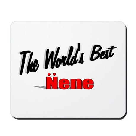 """The World's Best Nene"" Mousepad"