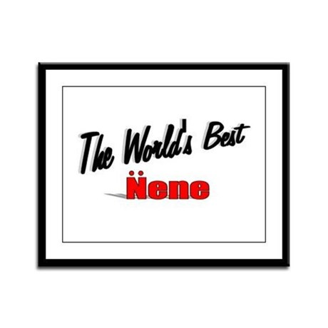 """The World's Best Nene"" Framed Panel Print"