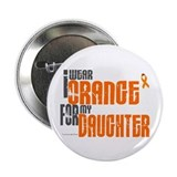 I Wear Orange For My Daughter 6 2.25&quot; Button