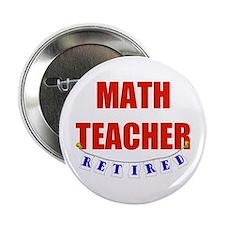 """Retired Math Teacher 2.25"""" Button (10 pack)"""
