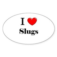 I Love Slugs Oval Decal