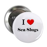 "I Love Sea Slugs 2.25"" Button"