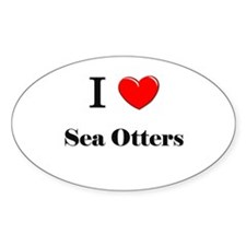 I Love Sea Otters Oval Decal