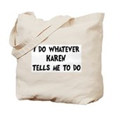 Whatever Karen says Tote Bag