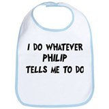 Whatever Philip says Bib
