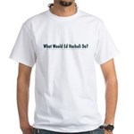What Would Ed Hochuli Do? White T-Shirt
