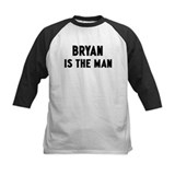 Bryan is the man Tee