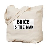 Brice is the man Tote Bag