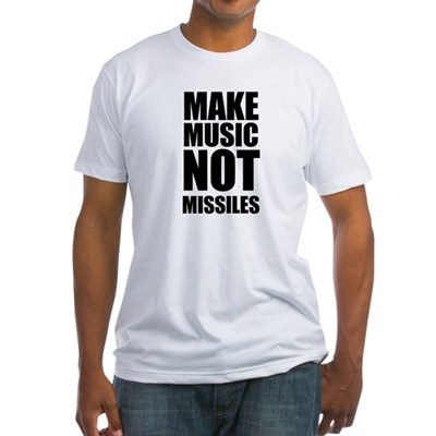 Make Music Not Missiles Fitted T-Shirt