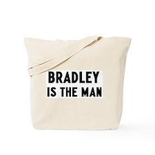 Bradley is the man Tote Bag