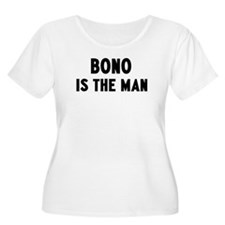 Bono is the man T-Shirt