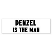 Denzel is the man Bumper Bumper Sticker