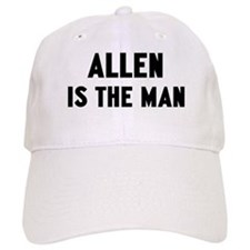 Allen is the man Baseball Cap