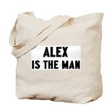 Alex is the man Tote Bag