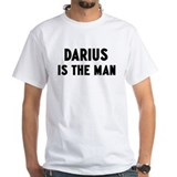 Darius is the man Shirt