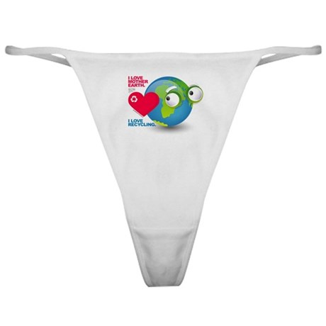 I Love Mother Earth. I love R Classic Thong