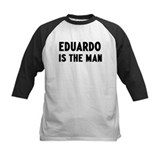 Eduardo is the man Tee