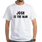 Josh is the man Shirt