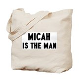 Micah is the man Tote Bag
