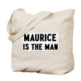 Maurice is the man Tote Bag