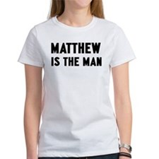 Matthew is the man Tee