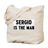 Sergio is the man Tote Bag