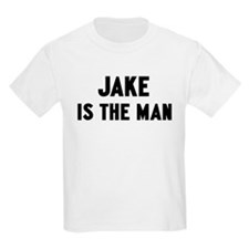 Jake is the man T-Shirt