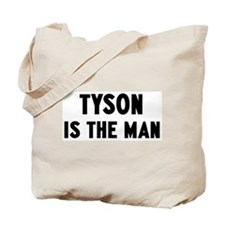 Tyson is the man Tote Bag