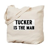 Tucker is the man Tote Bag