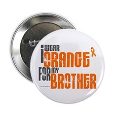 """I Wear Orange For My Brother 6 2.25"""" Button"""
