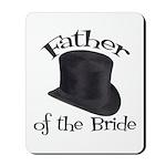 Top Hat Bride's Father Mousepad