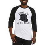 Top Hat Bride's Father Baseball Jersey