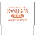 Property Of Stick U Nurse Yard Sign