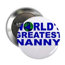 "World's Greatest Nanny 2.25"" Button"