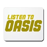LISTEN TO OASIS Mousepad