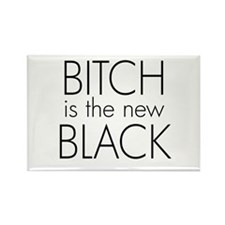 bitch is the new black Rectangle Magnet