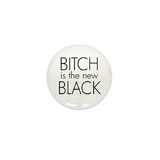 bitch is the new black Mini Button (10 pack)