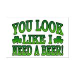 You Look Like I Need a Beer Mini Poster Print