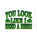 You Look Like I Need a Beer Postcards (Package of