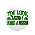 You Look Like I Need a Beer 3.5